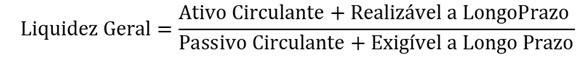 Fórmula para se calcular o índice de liquidez geral dividindo o ativo circulante e o realizável a longo prazo pelo passivo circulante e exigível a longo prazo da companhia